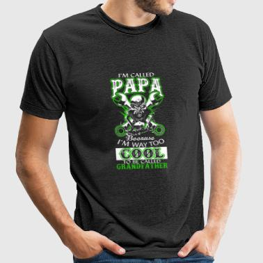 Papa - I'm way too cool to be called grandfather - Unisex Tri-Blend T-Shirt