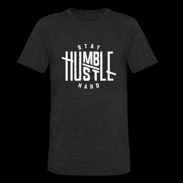 Hustle - Stay Humble Hustle Hard - Unisex Tri-Blend T-Shirt