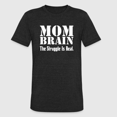 Mom Brain The Struggle Is Real - Unisex Tri-Blend T-Shirt by American Apparel
