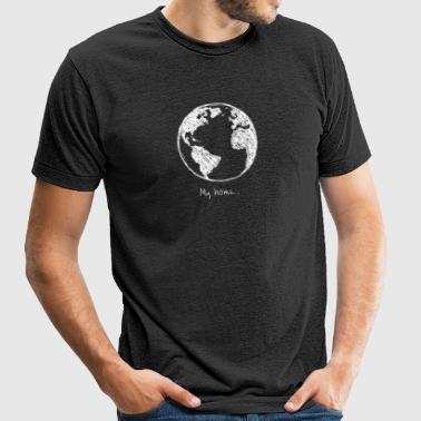 My home earth - My mother earth - Unisex Tri-Blend T-Shirt by American Apparel
