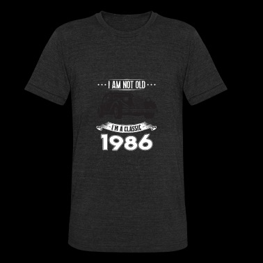 I am not old I m a classic Born in 1986 - Unisex Tri-Blend T-Shirt