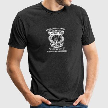 Never Underestimate Woman Majored Criminal Justice - Unisex Tri-Blend T-Shirt