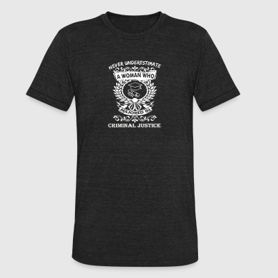 Never Underestimate Woman Majored Criminal Justice - Unisex Tri-Blend T-Shirt by American Apparel