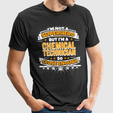 Not A Superhero But A Chemical Technician - Unisex Tri-Blend T-Shirt by American Apparel