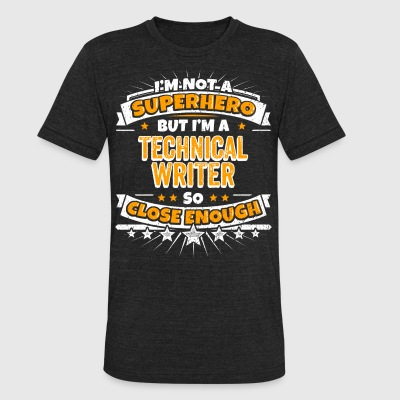 Not A Superhero But A Technical Writer - Unisex Tri-Blend T-Shirt by American Apparel