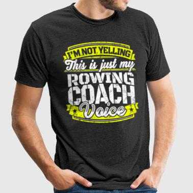 Funny rowing coach shirt: My Rowing Coach Voice - Unisex Tri-Blend T-Shirt
