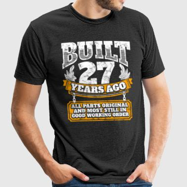 27th birthday gift idea: Built 27 years ago Shirt - Unisex Tri-Blend T-Shirt