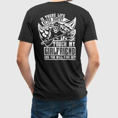 Is there life after death? Touch my girlfriend and - Unisex Tri-Blend T-Shirt