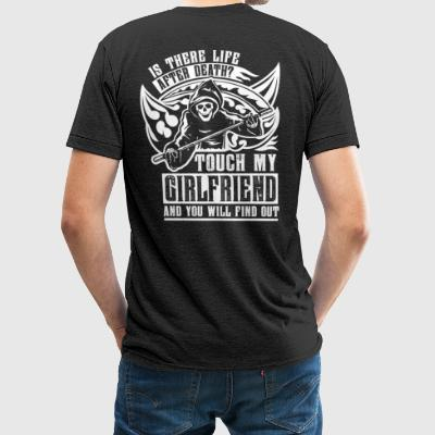 Is there life after death? Touch my girlfriend and - Unisex Tri-Blend T-Shirt by American Apparel