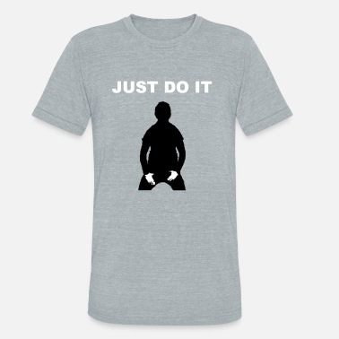 Just Do It Shia Labeouf JUST DO IT - SHIA LABEOUF - Unisex Tri-Blend T-Shirt