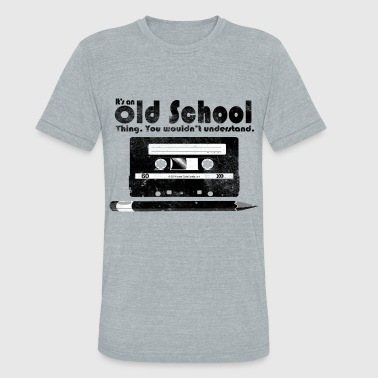 Old School Tape Old School Thing Cassette Retro 80s - Unisex Tri-Blend T-Shirt