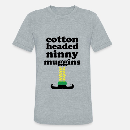 T-Shirts - cotton headed ninny muggins - Unisex Tri-Blend T-Shirt heather gray