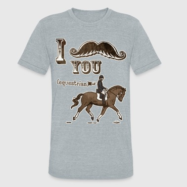 I mustache you equestrian - Unisex Tri-Blend T-Shirt