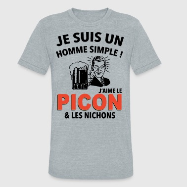 Je suis un homme simple j'aime le picon and les ni - Unisex Tri-Blend T-Shirt