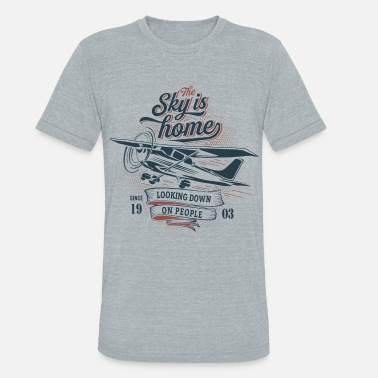 Airplane The sky is home - Unisex Tri-Blend T-Shirt