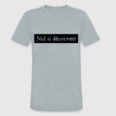 Nil if discovered - Unisex Tri-Blend T-Shirt