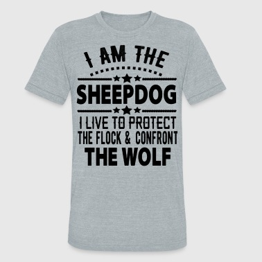 I Am The Sheepdog I AM THE sheepdog i live to protect the flock - Unisex Tri-Blend T-Shirt