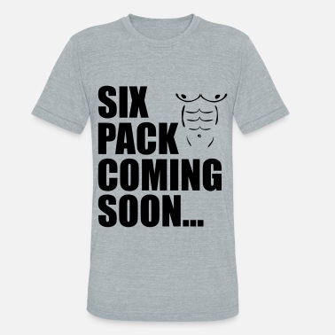 Abs Coming Soon Six Pack Coming Soon - Unisex Tri-Blend T-Shirt