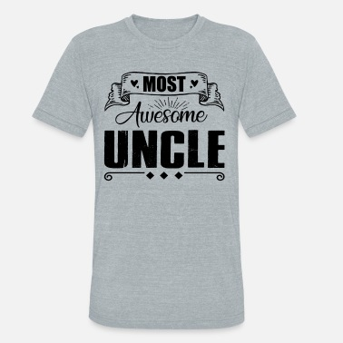 Tank Uncle Most Awesome Uncle Shirt - Unisex Tri-Blend T-Shirt