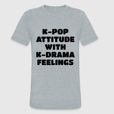 Kpop Fan Club K-Pop Attitude K-Drama feelings - Unisex Tri-Blend T-Shirt
