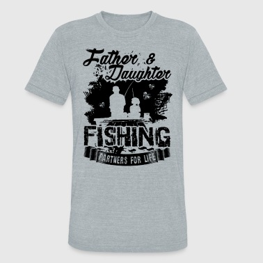 Father Daughter Fishing Father And Daughter Fishing Partners Shirt - Unisex Tri-Blend T-Shirt