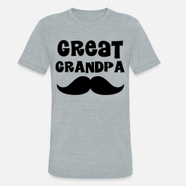e213fec4 Great Grandpa mustache - Unisex Tri-Blend T-Shirt