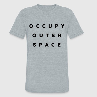 Outer Space Galaxy Occupy Outer Space - Unisex Tri-Blend T-Shirt
