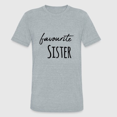 Favourite Sister Favourite Brother Sister Siblings / Gift Idea - Unisex Tri-Blend T-Shirt