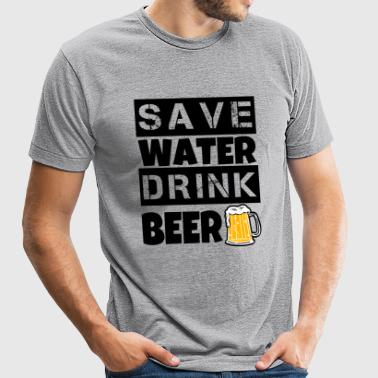 Save Water Drink Beer funny shirt - Unisex Tri-Blend T-Shirt