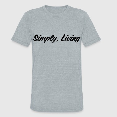 Simply Living - Unisex Tri-Blend T-Shirt