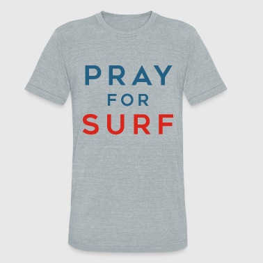 Pray Pray for Surf - Unisex Tri-Blend T-Shirt