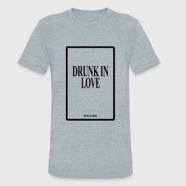 Girls Love Beyonce DRUNK IN LOVE FLAWLESS Beyonce Surfboard Swag Jay - Unisex Tri-Blend T-Shirt