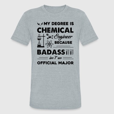Chemical Engineer Shirt - Unisex Tri-Blend T-Shirt