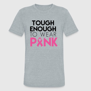 Tough Symbol Tough Enough To Wear Pink - Unisex Tri-Blend T-Shirt