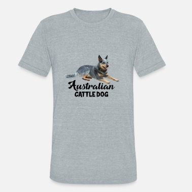 Australian Cattle Dog Clothing Australian Cattle Dog Shirt - Unisex Tri-Blend T-Shirt