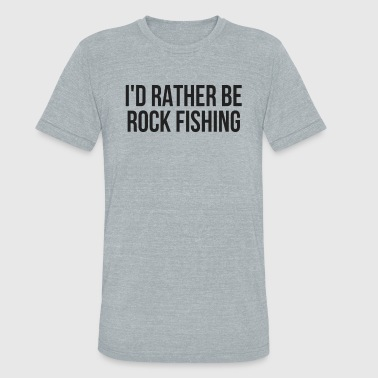I'd Rather Be Rock Fishing Rock Art Fishing Buddy - Unisex Tri-Blend T-Shirt