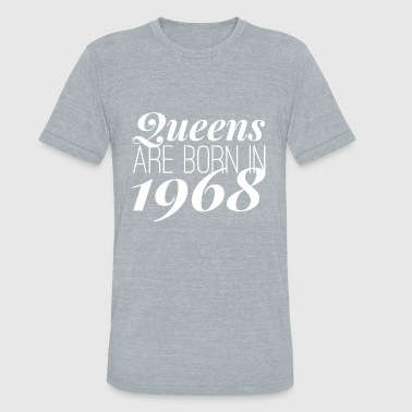 Queens are born in 1968 - Unisex Tri-Blend T-Shirt