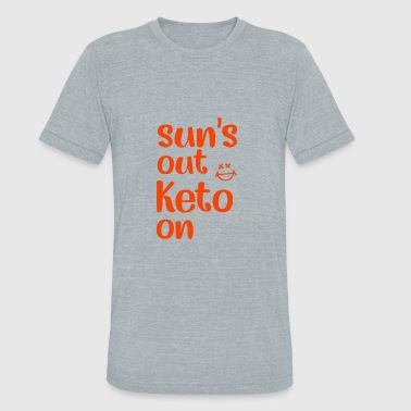 Sun s out Keto on - Unisex Tri-Blend T-Shirt