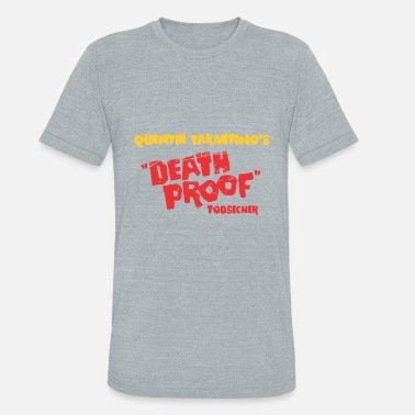 Death Proof Death Proof - Unisex Tri-Blend T-Shirt