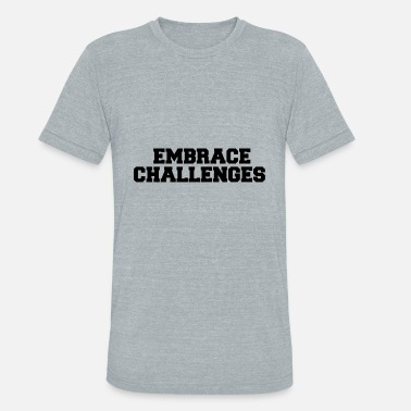 Model Jackets & EMBRACE CHALLENGES - Unisex Tri-Blend T-Shirt