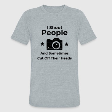 Photographer Photography Photo Shooting - Unisex Tri-Blend T-Shirt