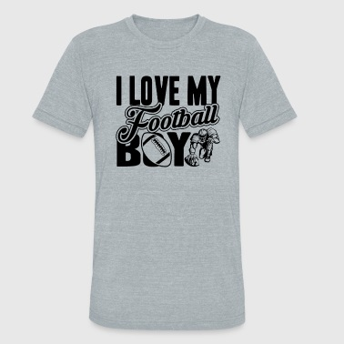 I Love My Football Boy I Love My Football Boy Shirt - Unisex Tri-Blend T-Shirt