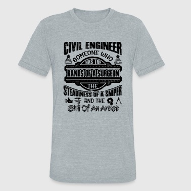 Funny Civil Engineer Funny Civil Engineer Shirt - Unisex Tri-Blend T-Shirt