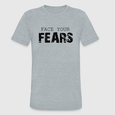 Fuck Cam Fear - face your fears - Unisex Tri-Blend T-Shirt