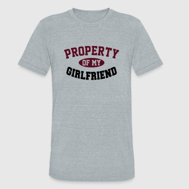 PROPERTY OF MY GIRLFRIEND - Unisex Tri-Blend T-Shirt
