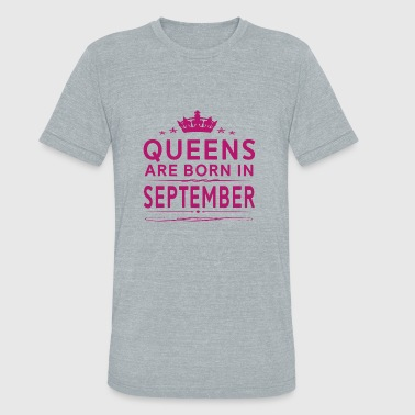 QUEENS ARE BORN IN SEPTEMBER SEPTEMBER QUEEN QUO - Unisex Tri-Blend T-Shirt