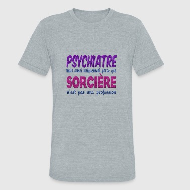 Witch Psychiatrist - Unisex Tri-Blend T-Shirt