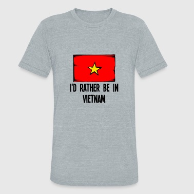 Vietnam Quotes I'd Rather Be In Vietnam - Unisex Tri-Blend T-Shirt