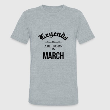 Birthday Legends are born in March - Unisex Tri-Blend T-Shirt