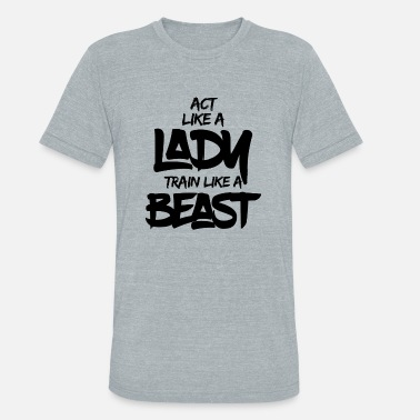 Sex Beasts TRAIN LIKE A BEAST - Unisex Tri-Blend T-Shirt